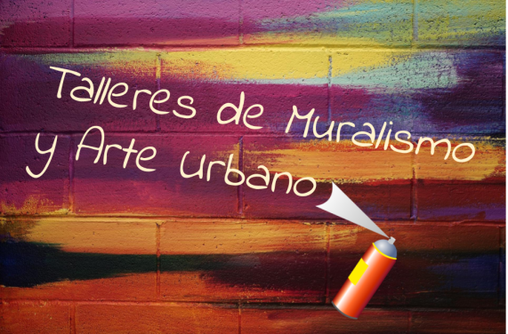 Talleres de Muralismo, Arte Urbano, Street Art